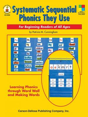 Systematic Sequential Phonics They Use, Grades 1 - 5: For Beginning Readers of All Ages by Patricia M. Cunningham