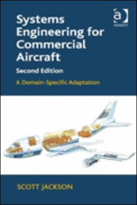 Systems Engineering for Commercial Aircraft: A Domain-Specific Adaptation by Scott Jackson