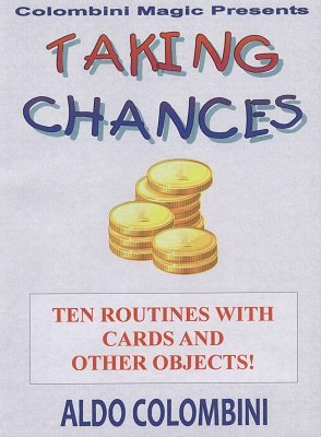 Taking Chances: ten routines by Aldo Colombini