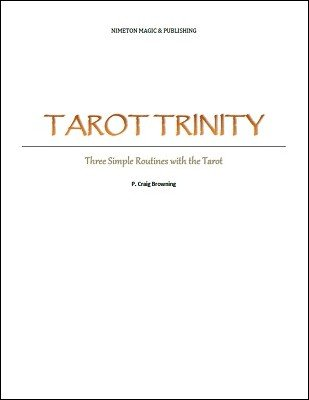 Tarot Trinity: Three Simple Routines with the Tarot by P. Craig Browning