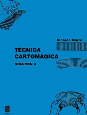 Técnica Cartomágica Volumen 4 by Ricardo Marré