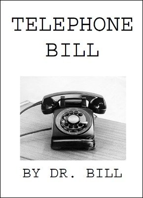 Telephone Bill by Dr. Bill Cushman