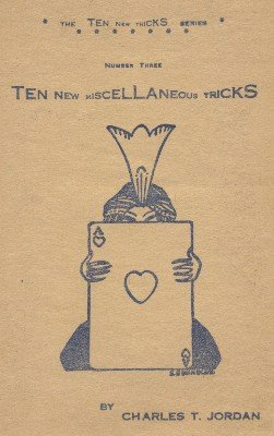 Ten New Miscellaneous Tricks by Charles Thorton Jordan