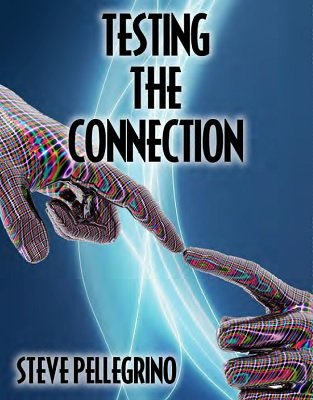 Testing the Connection by Steve Pellegrino