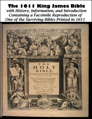 The 1611 King James Bible with History, Information, and Introduction: Containing a Facsimile Reproduction of One of the Survivi by Joseph B. Lumpkin