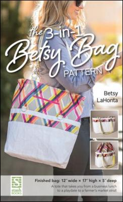 The 3-in-1 Betsy Bag Pattern by Betsy LaHonta