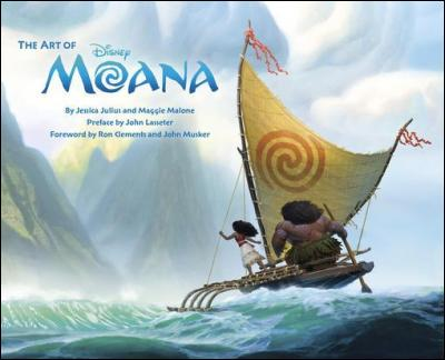 The Art of Moana by Jessica Julis & Maggie Malone