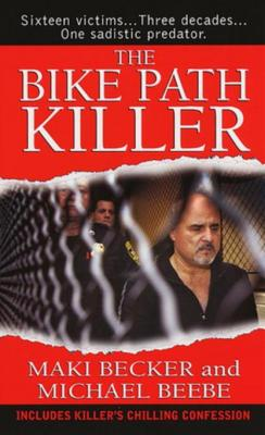 The Bike Path Killer by Michael Beebe & Maki Becker