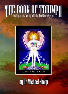 The Book of the Triumph of Spirit: Healing and Activating with the Halo/Sharp Deck by Michael Sharp