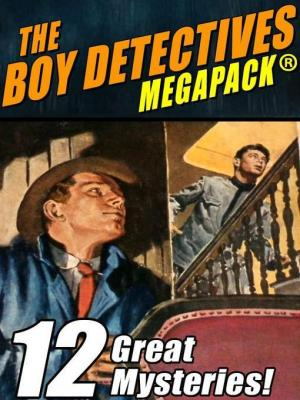The Boy Detectives MEGAPACK : 12 Great Mysteries by Mark Twain & Roy G. Snell & Bruce Campbell