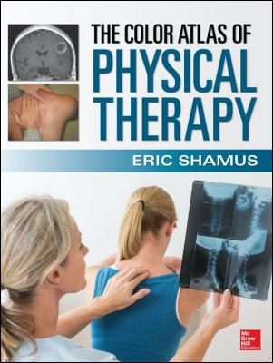 The Color Atlas of Physical Therapy by Eric Shamus