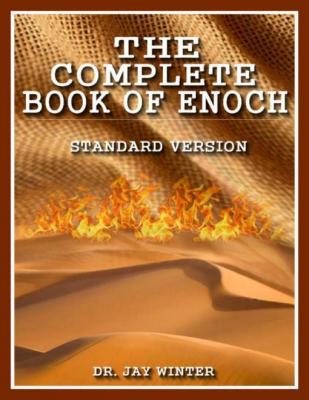 The Complete Book of Enoch: Standard English Version by Dr. Jay Winter