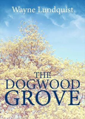 The Dogwood Grove by Wayne Lundquist