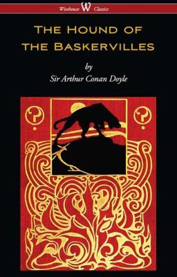 The Hound of the Baskervilles (Wisehouse Classics Edition) by Arthur Conan Doyle