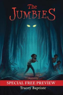 The Jumbies: Free Preview - The First 9 Chapters plus Bonus Material by Tracey Baptiste
