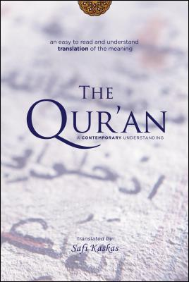 The Qur'an: A Contemporary Understanding by Safi Kaskas