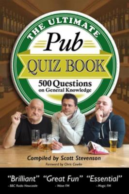 The Ultimate Pub Quiz Book: 500 Questions on General Knowledge by Scott Stevenson