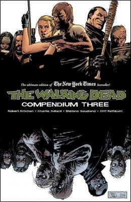 The Walking Dead: Compendium 3 by Robert Kirkman