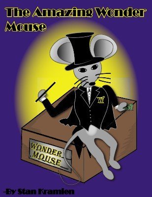 The Amazing Wonder Mouse by Stan Kramien
