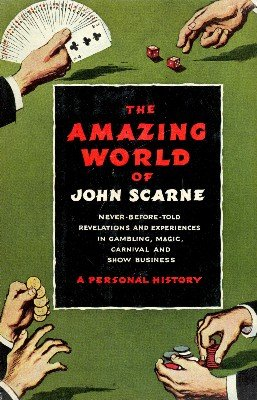 The Amazing World of John Scarne by John Scarne