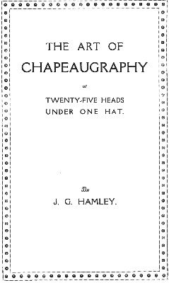 The Art of Chapeaugraphy by John G. Hamley
