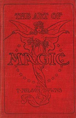 The Art of Magic by Thomas Nelson Downs