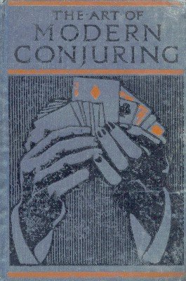 The Art of Modern Conjuring by unknown