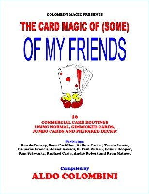 The Card Magic of Some of My Friends by Aldo Colombini