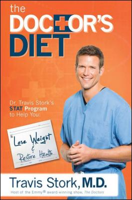 The Doctor's Diet: Dr. Travis Stork's STAT Program to Help You Lose Weight & Restore Your Health by Travis Stork MD