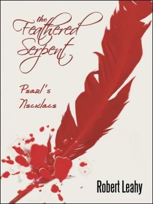 The Feathered Serpent: Pearl's Necklace by Robert Leahy