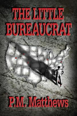 The Little Bureaucrat by P. M. Matthews