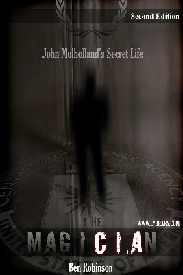 The MagiCIAn: John Mulholland's Secret Life, 2nd Edition (for resale) by Ben Robinson