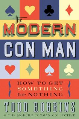 The Modern Con Man by Todd Robbins