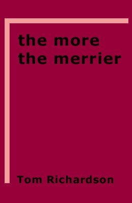 The More the Merrier by Tom Richardson
