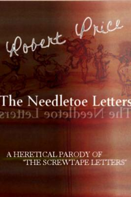 The Needletoe Letters by Robert M. Price
