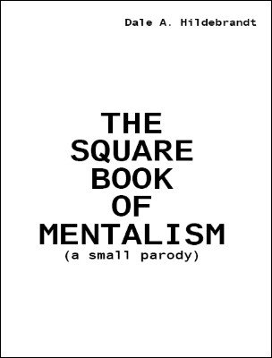 The Square Book of Mentalism by Dale A. Hildebrandt