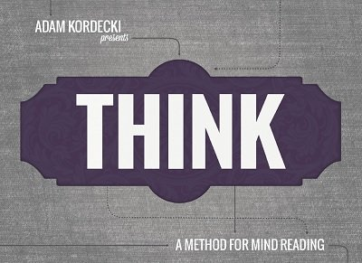 Think: a method for mindreading by Adam Kordecki