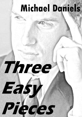 Three Easy Pieces by Michael Daniels