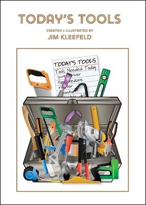 Today's Tools by Jim Kleefeld