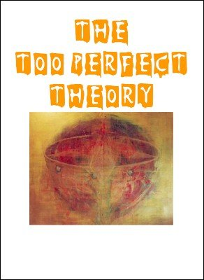 The Too Perfect Theory by Jon Racherbaumer