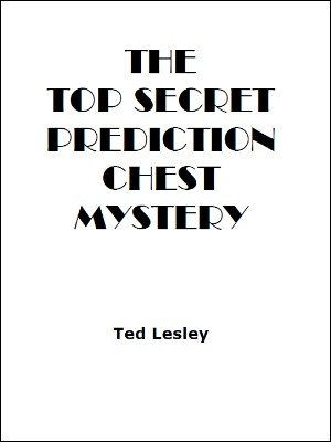 Top Secret Prediction Chest Mystery by Ted Lesley