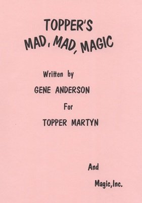 Topper's Mad, Mad, Magic by Topper Martyn & Gene Anderson