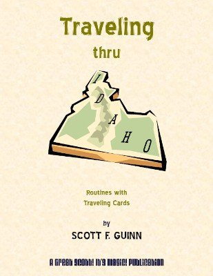 Traveling Thru Idaho by Scott F. Guinn
