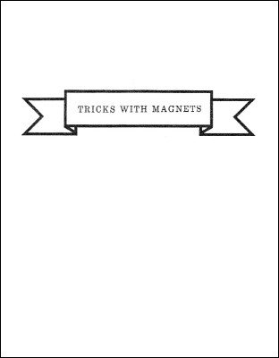 Tricks with Magnets by Ulysses Frederick Grant
