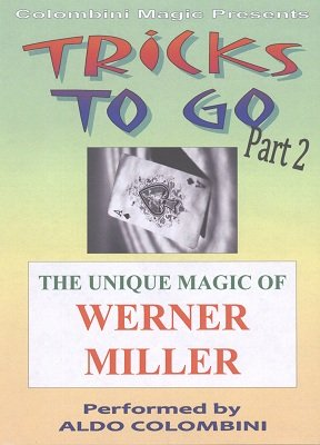 Tricks To Go 2 by Werner Miller & Aldo Colombini