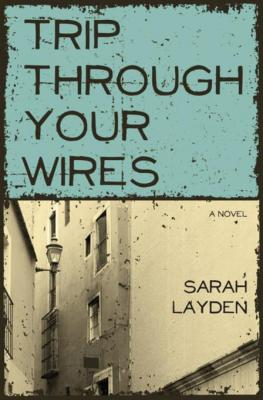 Trip Through Your Wires by Sarah Layden