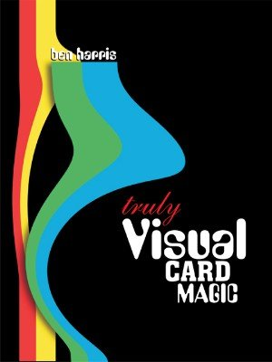 Truly Visual Card Magic by (Benny) Ben Harris