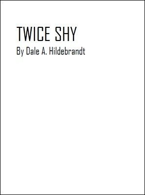 Twice Shy Second Edition by Dale A. Hildebrandt