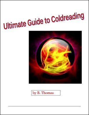 Ultimate Guide To Coldreading by B. Thomas