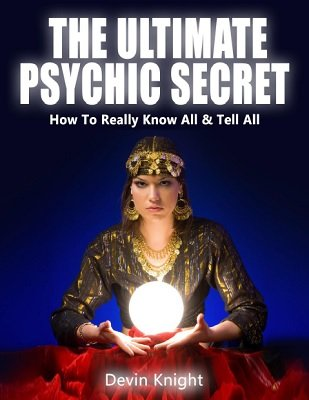 The Ultimate Psychic Secret by Devin Knight